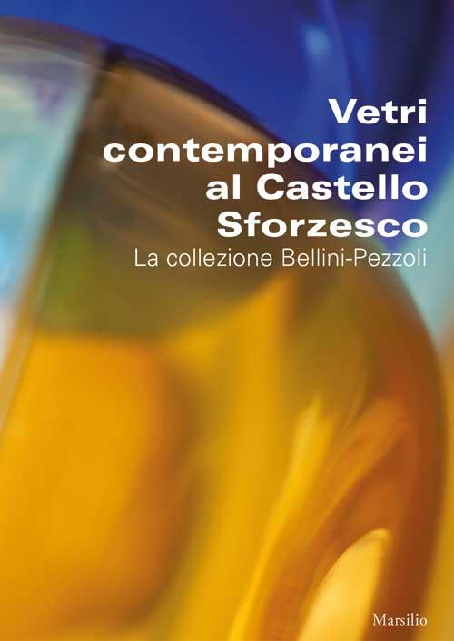 """Castello Sforzesco- """"Vetri contemporanei al Castello Sforzesco a Milano – La collezione Bellini-Pezzoli – Mostra permanente"""""""